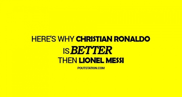 Here's why Christian Ronaldo is better than Lionel Messi Image