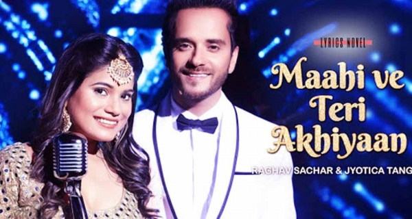 Raghav Sachar - Maahi Ve Teri Akhiyaan [New Song 2018] Image