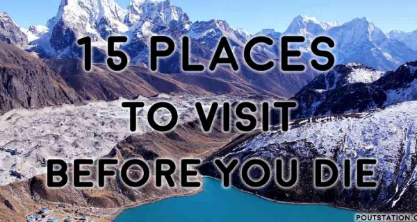 Top 15 Places to visit before you die - Magical places to visit Image
